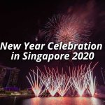 New Year Celebration in Singapore 2021 - Activities, Wishes