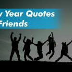 Best New Year Quotes for Friends 2021