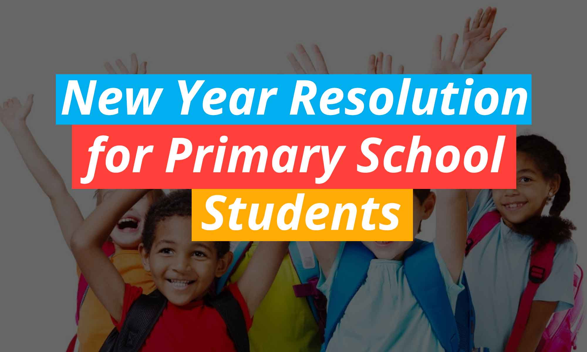 New Year Resolution for Primary School Students