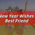 Happy New Year Wishes Best Friend 2021