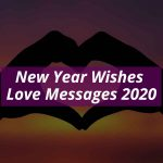 The Best New Year Wishes Love Messages 2021