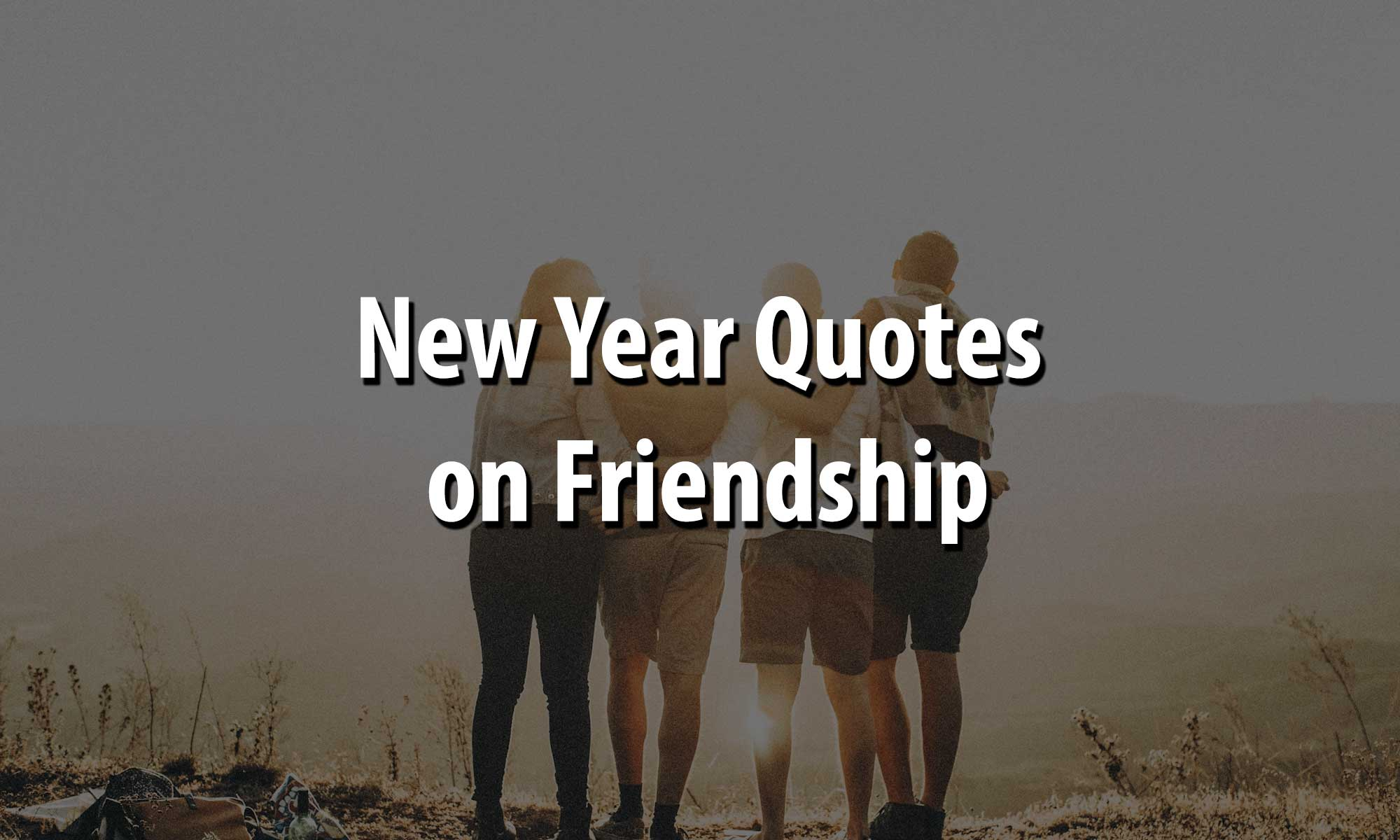New Year Quotes on Friendship