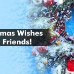 Christmas Wishes for Friends, Family & Loved Ones 2020