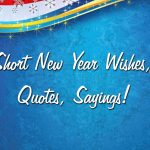 Short New Year Wishes,Quotes, Sayings 2021
