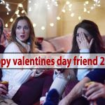 Happy Valentines Day Friend 2021 - Beautiful Friendship Quotes & Messages