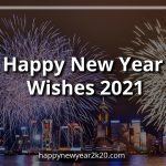 Happy New Year Wishes 2021, Greetings, Quotes & Messages